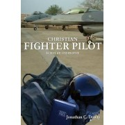 Christian Fighter Pilot is Not an Oxymoron by Jonathan Dowty