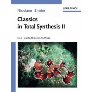 Classics in Total Synthesis II by K. C. Nicolaou