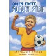 Owen Foote, Soccer Star by Stephanie Greene