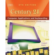 Century 21 Computer Applications and Keyboarding: Comprehensive, Lessons 1-150 by Jack P. Hoggatt