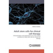 Adult Stem Cells for Clinical Cell Therapy by Bettina Lindroos
