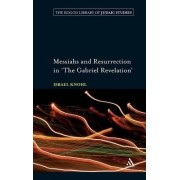 Messiahs and Resurrection in The Gabriel Revelation by Israel Knohl