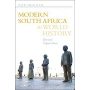 Modern South Africa in World History by Rob Skinner