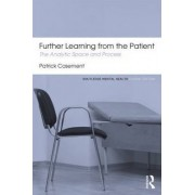 Further Learning from the Patient by Patrick Casement