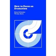 How to Focus an Evaluation by Brian M. Stecher