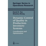 Dynamic Control of Quality in Production-inventory Systems by David D. Yao