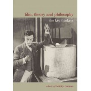 Film, Theory, and Philosophy by Felicity Colman