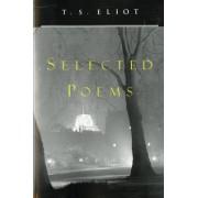 T. S. Eliot Selected Poems by Professor T S Eliot