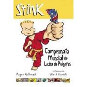 Stink. Campeonato Mundial de Lucha de Pulgares by Megan McDonald