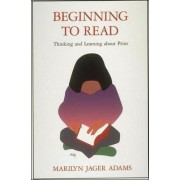 Beginning to Read by Marilyn Jager Adams
