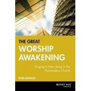 The Great Worship Awakening by Robb Redman