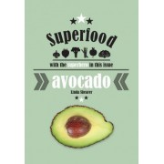 Superfood - Avocado by Linda Shearer