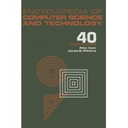 Encyclopedia of Computer Science and Technology: An Approach to Complexity from a Human-Centered Artificial Intelligence Perspective to the Virtual Workplace Volume 40, Supplement 25 by Allen Kent