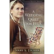 A Wedding Quilt for Ella by Jerry S Eicher