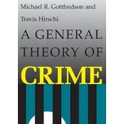 A General Theory of Crime by Michael R. Gottfredson
