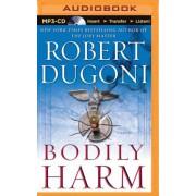 Bodily Harm by Robert Dugoni