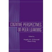 Cognitive Perspectives on Peer Learning by Angela M. O'Donnell