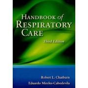 Handbook Of Respiratory Care by Robert L. Chatburn