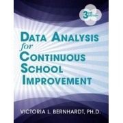 Data Analysis for Continuous School Improvement by Victoria L. Bernhardt