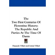 The Two First Centuries Of Florentine History by Pasquale Villari