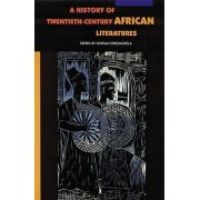 A History of Twentieth-Century African Literatures by Oyekan Owomoyela