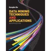 Data Mining Techniques and Applications by Hongbo Du