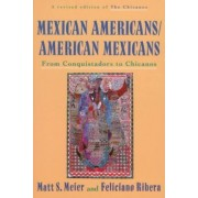 Mexican Americans, American Mexicans by Matt S Meier