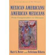 Mexican Americans, American Mexicans by Matt S Meier