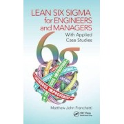 Lean Six Sigma for Engineers and Managers by Matthew John Franchetti