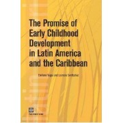 The Promise of Early Childhood Development in Latin America and the Caribbean by Emiliana Vegas