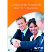 Outsourcing Professional Body of Knowledge - OPBOK Version 9 by IAOP (International Association of Outsourcing Professionals)
