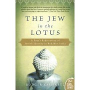 Jew in the Lotus: A Poet's Rediscovery of Jewish Identity in Buddhist India by Rodger Kamenetz