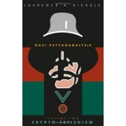 Nazi Psychoanalysis: Crypto-Fetishism Vol 2 by Laurence A. Rickels