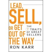 Lead, Sell, or Get Out of the Way by Ron Karr