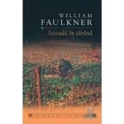 Iscoada in tarana - William Faulkner