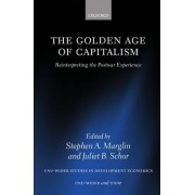 The Golden Age of Capitalism by Barker Professor of Economics Stephen A Marglin