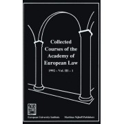 Collected Courses of the Academy of European Law/Recueil des Cours de l'Academie de Droit Europeen 1992,v.3,Bk.1: European Community Law by Academy of European Law