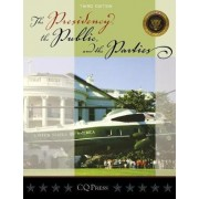 The Presidency, the Public, and the Parties by Michael Nelson