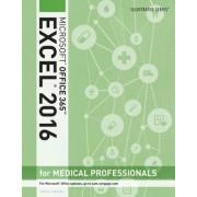 Illustrated Microsoft Office 365 & Excel 2016 for Medical Professionals, Loose-Leaf Version