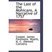 The Last of the Mohicans, a Narrative of 1757 by Cooper James Fenimore