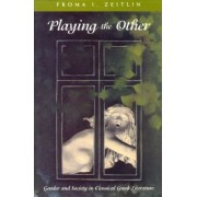 Playing the Other by Froma I. Zeitlin