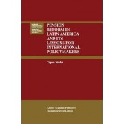 Pension Reform in Latin America and Its Lessons for International Policymakers by Tapen Sinha