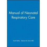 Manual of Neonatal Respiratory Care by Sunil K. Sinha