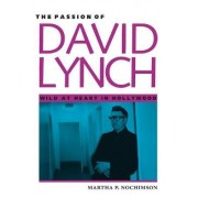 The Passion of David Lynch by Martha P. Nochimson