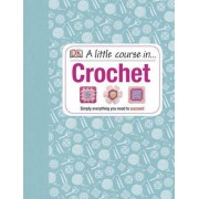 A Little Course in Crochet by DK