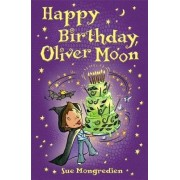 Happy Birthday, Oliver Moon by Sue Mongredien