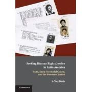 Seeking Human Rights Justice in Latin America by Jeffrey E. Davis