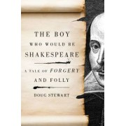 The Boy Who Would be Shakespeare by Doug Stewart