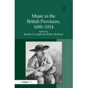 Music in the British Provinces, 1690-1914 by Professor Peter Holman
