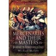 Mercenaries and Their Masters by Michael Mallett